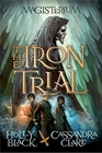 The Iron Trial (Magisterium, Bk 1)