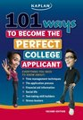 101 Ways to Become the Perfect College Applicant Second Edition