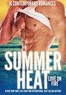 Summer Heat - Love on Fire 16 Sizzling Romance Novellas