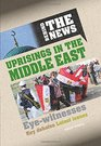 Behind the News Uprisings in the Middle East