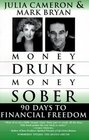 Money Drunk Money Sober 90 Days to Financial Freedom