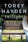 Twilight Children Three Voices No One Heard Until Someone Listened