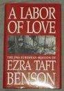 A Labor of Love The Nineteen Forty-Six European Mission of Ezra Taft Benson