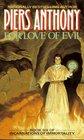 For Love of Evil  (Incarnations of Immortality Bk 6)