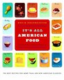 It's All American Food The Best Recipes for More Than 400 New American Classics
