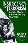 Insurgency  Terrorism Inside Modern Revolutionary Warfare
