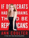 If Democrats Had Any Brains They'd Be Republicans