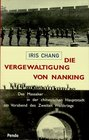 Die Vergewaltigung von Nanking Das Massaker in der chinesischen Hauptstadt am Vorabend des Zweiten Weltkriegs