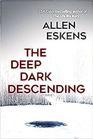 The Deep Dark Descending (Detective Max Rupert, Bk 4)