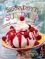 Serendipity Sundaes  Ice Cream Constructions and Frozen Concoctions