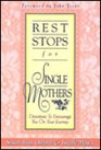 Rest Stops for Single Mothers Devotions to Encourage You on Your Journey