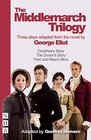 The Middlemarch Trilogy Three Plays Adapted from the Novel by George Eliot