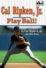 Cal Ripken Jr Play Ball