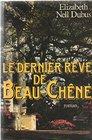 Le Dernier Reve De Beau-chene
