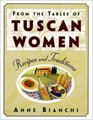 From the Tables of Tuscan Women Recipes and Traditions