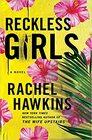 Reckless Girls: A Novel