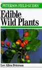 A Field Guide to Edible Wild Plants of Eastern and Central North America (Peterson Field Guides (Hardcover))