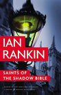 Saints of the Shadow Bible (Inspector Rebus, Bk 19)