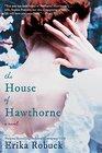 The House of Hawthorne A Novel