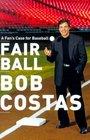 Fair Ball  A Fan's Case for Baseball