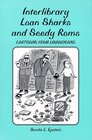 Interlibrary Loan Sharks and Seedy Roms: Cartoons from Libraryland