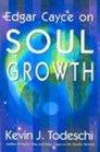 Soul Development Edgar Cayce's Approach for a New World