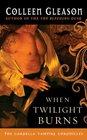 When Twilight Burns (Gardella Vampire Chronicles, Bk 4)