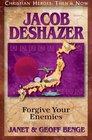 Jacob Deshazer: Forgive Your Enemies (Christian Heroes: Then & Now, Bk 31)