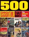 500 Essential Cult Books The Ultimate Guide