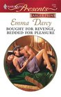 Bought for Revenge, Bedded for Pleasure (Ruthless!) (Harlequin Presents, No 2731) (Larger Print)