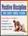 Positive Discipline The First Three Years-Laying the Foundation for Raising a Capable Confident Child