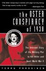 The Oster Conspiracy of 1938 : The Unknown Story of the Military Plot to Kill Hitler and Avert World War II