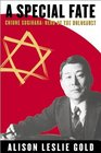 A Special Fate Chiune Sugihara  Hero of the Holocaust