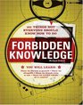 Forbidden Knowledge: 101 Things Not Everyone Should Know How to Do