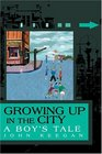 Growing Up in the City  A Boy's Tale