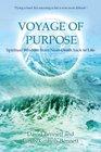Voyage of Purpose Spiritual Wisdom from NearDeath back to Life
