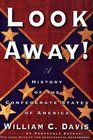 Look Away! : A History of the Confederate States of America