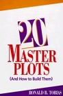 20 Master Plots (And How to Build Them)