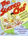 The Science Chef Travels Around the World Fun Food Experiments and Recipes for Kids