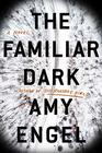 The Familiar Dark: A Novel