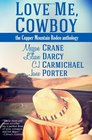 Love Me Cowboy The Copper Mountain Rodeo Anthology