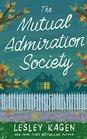 The Mutual Admiration Society A Novel