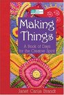 Making Things: A Book Of Days For The Creative Spirit
