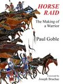 Horse Raid The Making of a Warrior