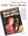 All About Collecting Girls' Series Books: Nancy Drew, Judy Bolton, Cherry Ames, Penny Parker, Kay Tracey, Beverly Gray, Connie Blair, Vicki Barr, Dana Girls  Others