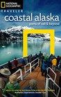 National Geographic Traveler Coastal Alaska Ports of Call and Beyond