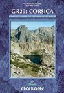 The GR20 Corsica Complete Guide to the High Level Route