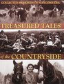 Treasured Tales of the Countryside Collected Memories of a Bygone Era