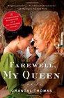 Farewell My Queen A Novel