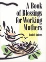 A Book of Blessings for Working Mothers